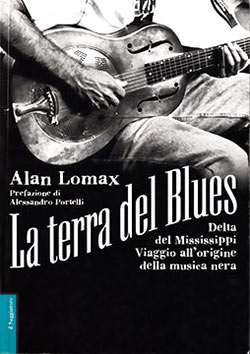 Copertina del libro di Alan Lomax, La Terra del Blues (The Land Where the Blues Began), Viaggio all'origine della musica nera.