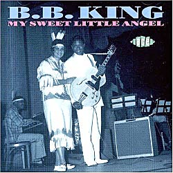 B.B. King, My Sweet Little Angel