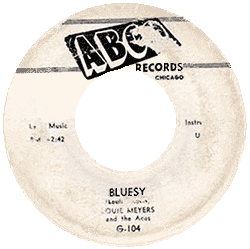"Record's label of Louie Meyers & The Aces, ""Bluesy"""