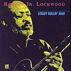 Robert Lockwood, Steady Rollin' Man (CD cover)