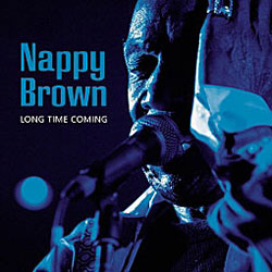 Nappy Brown – Long Time Coming