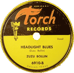 Zuzu Bollin, Headlight Blues, 78 rpm record label (Torch Records)