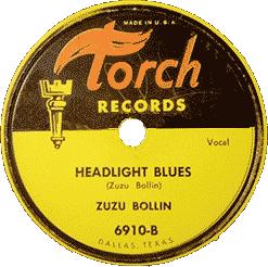 Zuzu Bollin, Headlight Blues, 78 rpm record label (Torch Records)