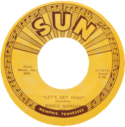 Rosco Gordon, Let's Get High, 45 rmp record's label (Sun Records)
