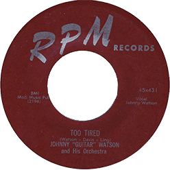 Johnny Guitar Watson, Too Tired, 45 rpm record label