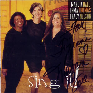 Thomas, Ball, Nelson - Sing It! CD cover (with Marcia signature)