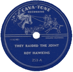 Roy Hawkins, They Raided the Joint, record's label (Cava-Tone Records)