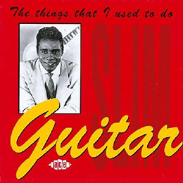 Guitar Slim, The Things I Used to Do (CD cover)
