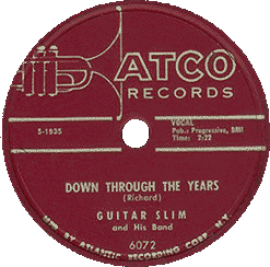 "Label of Guitar Slim's 78 rpm ""Down Through the Years"" (Atco Records)"