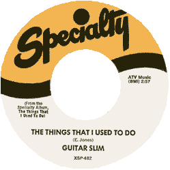 "Label of Guitar Slim's 45 rpm ""The Things That I Used to Do"" (Specialty Records)"