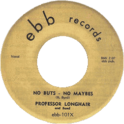 "45 rpm label of Prof. Longhair's ""No Buts No Maybes"", Ebb Records"