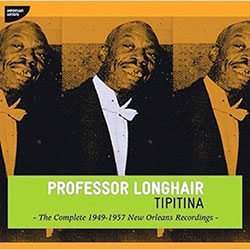 "CD cover of ""Professor Longhair, Tipitina, The Complete 1949-1957 New Orleans Recordings"""