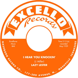 "Label of Lazy Lester's Excello 45 rpm record ""I hear you knockin'"""