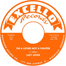 "Label of Lazy Lester's Excello 45 rpm record ""I'm a lover not a fighter"""