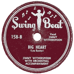 "J. Witherspoon's 78 rpm record ""Big Heart"""