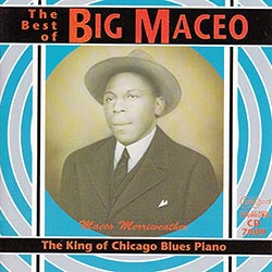 "Cover of Big Maceo Merriweather CD ""The Best of, King of Chicago Blues Piano"""