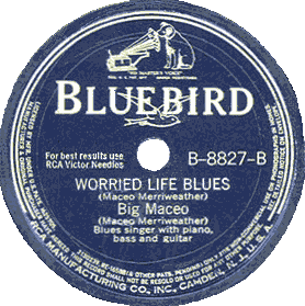 "Big Maceo Merriweather 78 rpm record ""Worried Life Blues"""