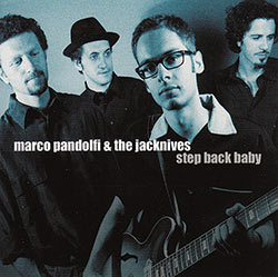 Marco Pandolfi & The Jacknives, Step Back Baby