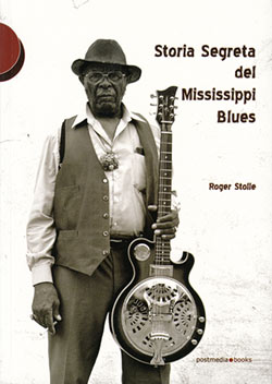 "Copertina di ""Storia segreta del Mississippi blues"" (Hidden History of Mississippi Blues) di Roger Stolle"