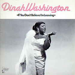 """Cover of Dinah Washington vinyl """"If You Don't Believe I'm Leaving"""""""
