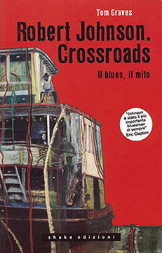 Tom Graves – Robert Johnson. Crossroads, il blues, il mito