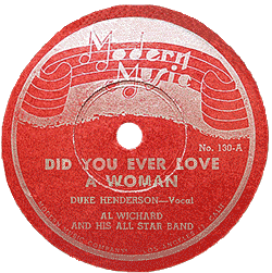 "Duke Henderson with Al Cake Wichard and His All Star Band 78 rpm record ""Did You Ever Love a Woman"""