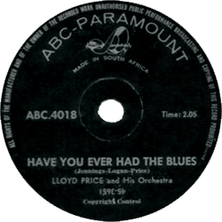 "Lloyd Price and His Orchestra, ""Have you ever had the blues"" (ABC-Paramount)"