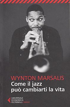 Wynton Marsalis, Come il jazz può cambiarti la vita