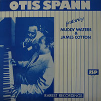 "Otis Spann, ""Rarest Recordings"" feat. Muddy Waters & James Cotton vinyl cover"