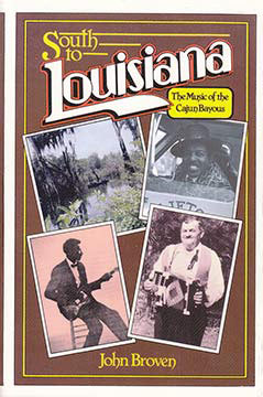 John Broven – South to Louisiana, the Music of the Cajun Bayous