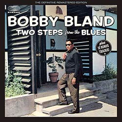 Bobby Bland, Two Steps from the Blues