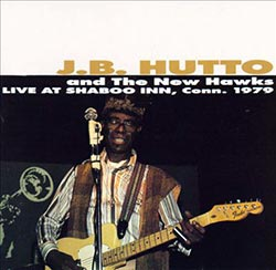 "J.B. Hutto and The New Hawks ""Live At Shaboo Inn, Conn. 1979"" CD cover"
