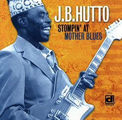 J.B. Hutto, Stompin' at Mother Blues CD cover (Delmark Records)