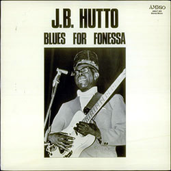 J.B. Hutto, Blues For Fonessa, LP cover (Amigo Records)
