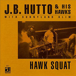 J.B. Hutto & His Hawks, Hawk Squat CD cover (Delmark Records)