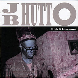 "J.B. Hutto ""High And Lonesome"" CD cover (Fan Club Records)"