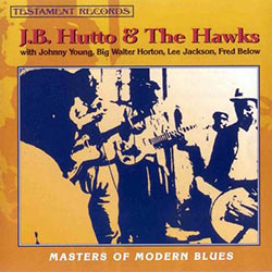 J.B. Hutto & The Hawks, Masters of Modern Blues (Testament Records)