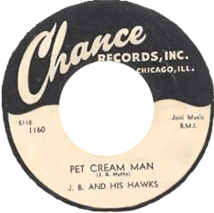 J.B. and His Hawks, Pet Cream Man 45 rpm (Chance Records)