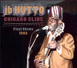 "J.B. Hutto Chicago Slide ""Final Shows 1982"" CD cover"