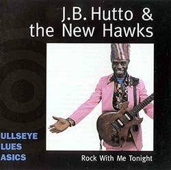 "J.B. Hutto & the New Hawks ""Rock With Me Tonight"" CD cover (Bullseye Records)"