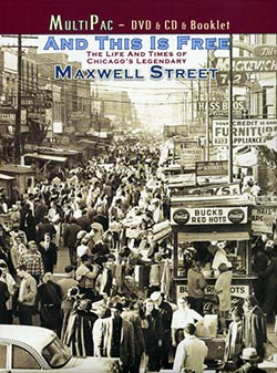 And This Is Free, The Life and Times of Chicago's Legendary Maxwell Street, DVD