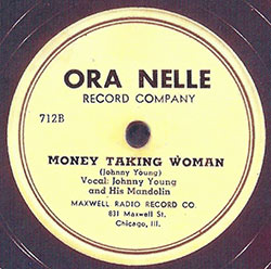 "Johnny Young ""Money Taking Woman"" (Ora Nelle Record Co.)"