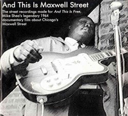 And This Is Maxwell Street, Vol. One and Two