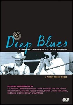 Deep Blues, A Musical Pilgrimage to the Crossroads